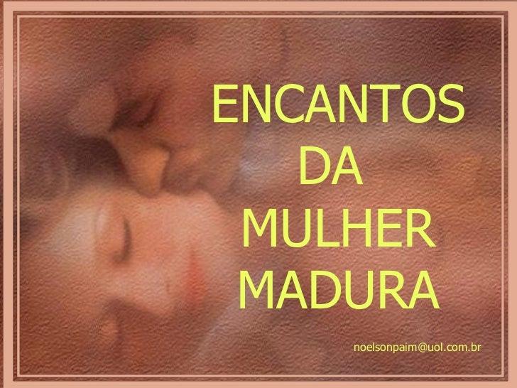 ENCANTOS DA  MULHER MADURA [email_address]