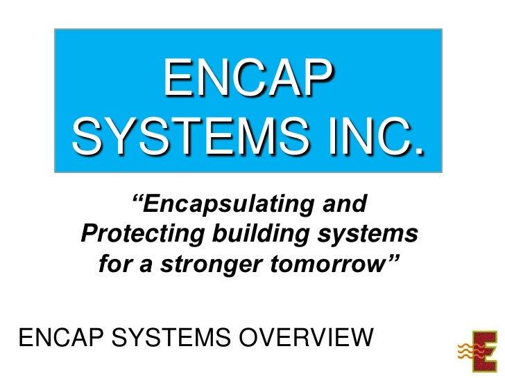 Encap systems8182010a