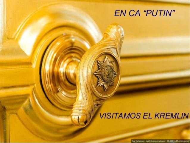 """EN CA """"PUTIN"""" VISITAMOS EL KREMLIN"""