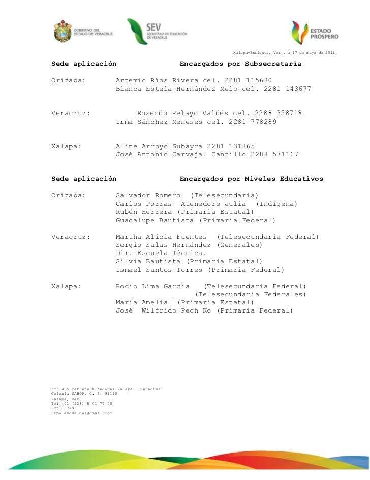 Xalapa-Enríquez, Ver., a 17 de mayo de 2011.<br />Sede aplicaciónEncargados por Subsecretaría<br />Orizaba:Artemio Ríos Ri...