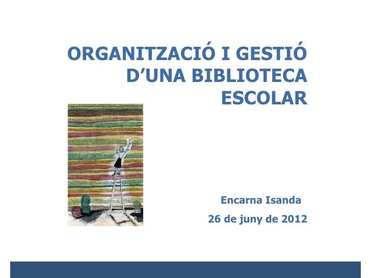 Organització i gestió d'una biblioteca escolar