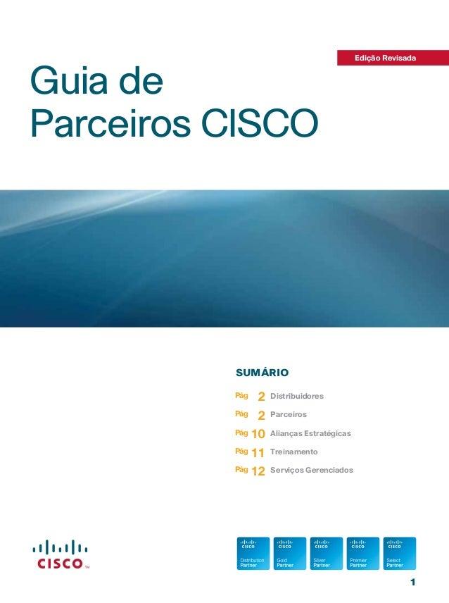 Edição RevisadaGuia deParceiros CISCO          sumário          Pág  2   Distribuidores          Pág 2    Parceiros       ...