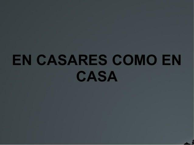 EN CASARES COMO EN       CASA