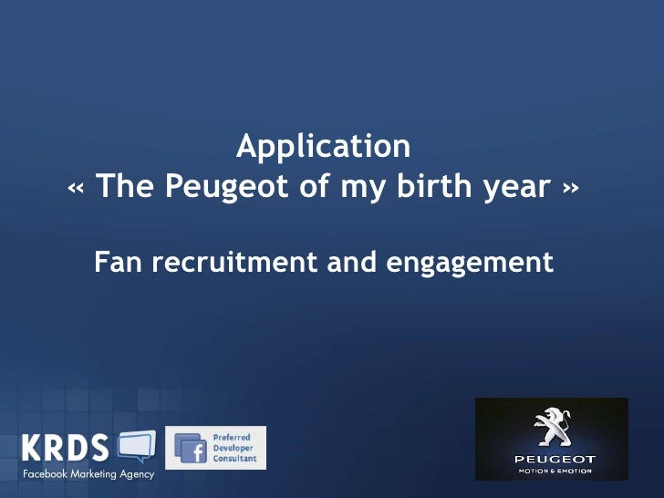 Application« The Peugeot of my birth year »       Dispositif Facebook AlloCiné                 Appel d'offre Fan recruitme...