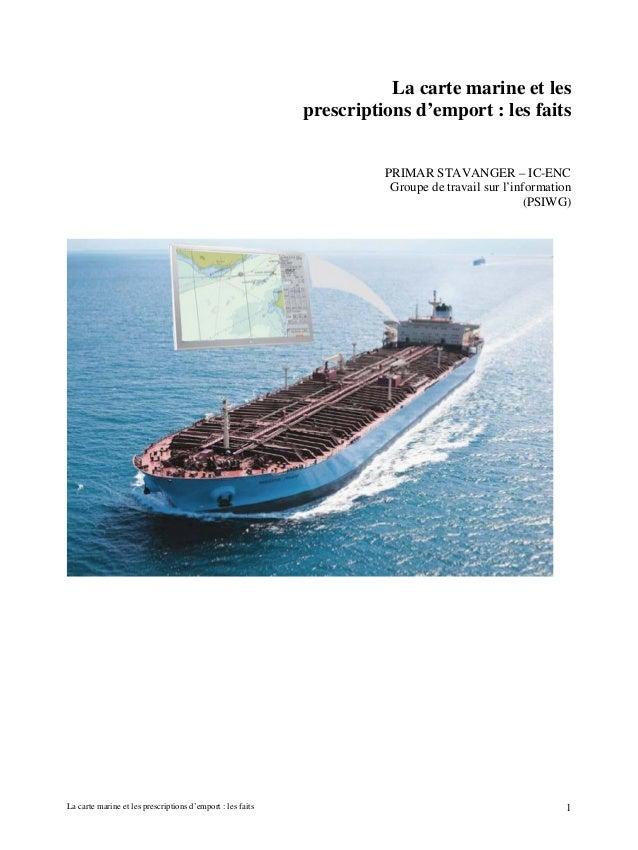 La carte marine et les prescriptions d'emport : les faits PRIMAR STAVANGER – IC-ENC Groupe de travail sur l'information (P...