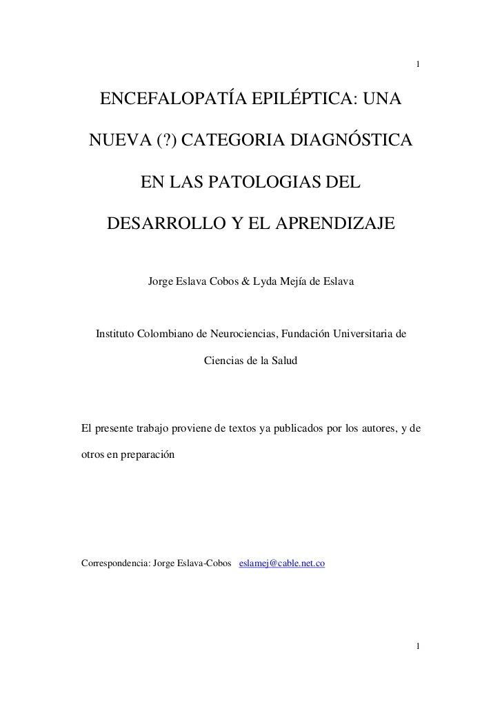 ENCEFALOPATÍA EPILÉPTICA: UNA NUEVA (?) CATEGORIA DIAGNÓSTICA EN LAS PATOLOGIAS DEL DESARROLLO Y EL APRENDIZAJE - Jorge Eslava Cobos & Lyda Mejía de Eslava