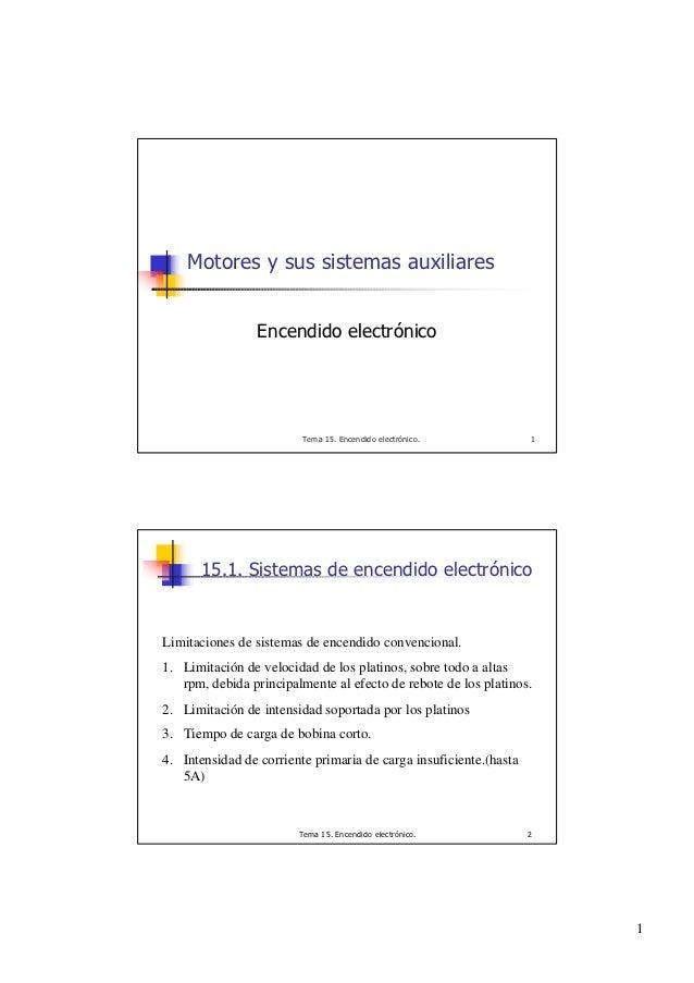 Motores y sus sistemas auxiliares                 Encendido electrónico                         Tema 15. Encendido electró...