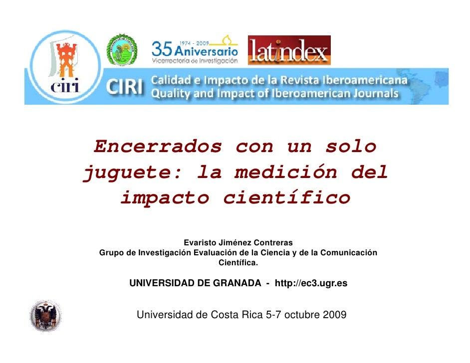 Encerrados con un solojuguete: la medición del   impacto científico     p                      Evaristo Jiménez Contreras ...