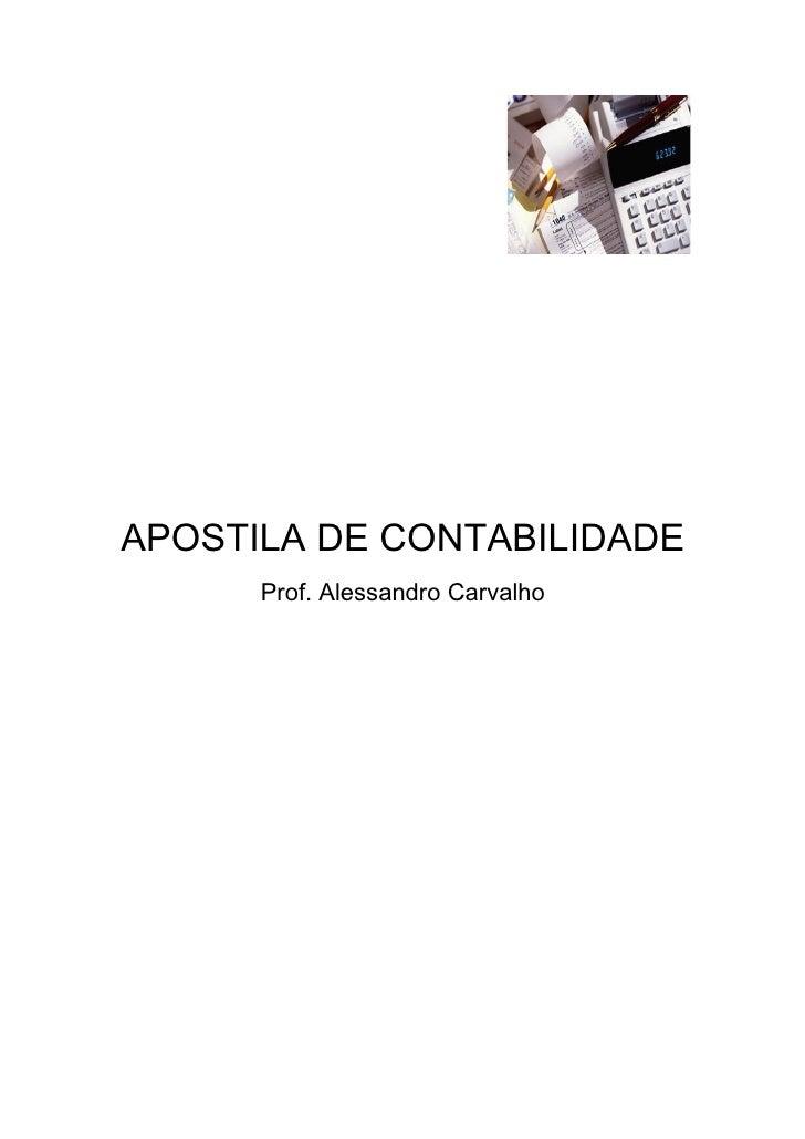 APOSTILA DE CONTABILIDADE       Prof. Alessandro Carvalho