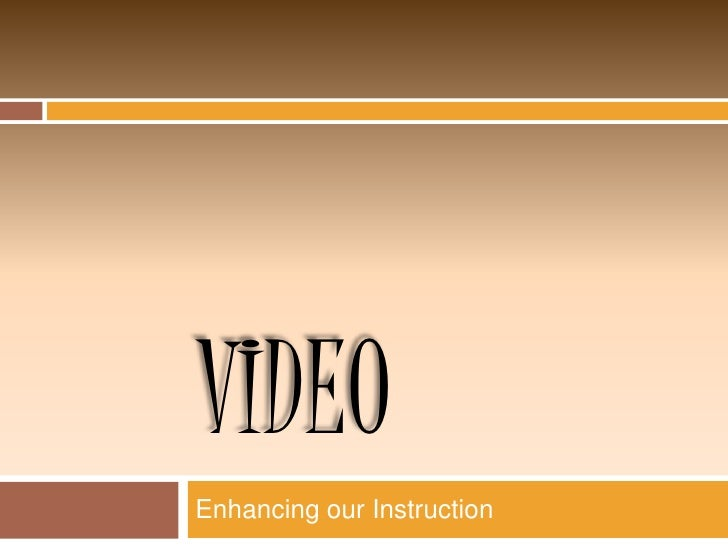 Enhancing Instruction with Video - SlideStream