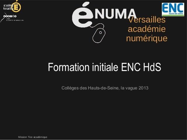 Mission Tice académiqueVersaillesacadémienumériqueCollèges des Hauts-de-Seine, la vague 2013Formation initiale ENC HdS