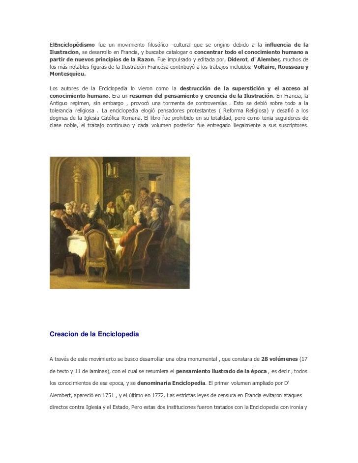 ElEnciclopédismo fue un movimiento filosófico -cultural que se origino debido a la influencia de laIlustracion, se desarro...