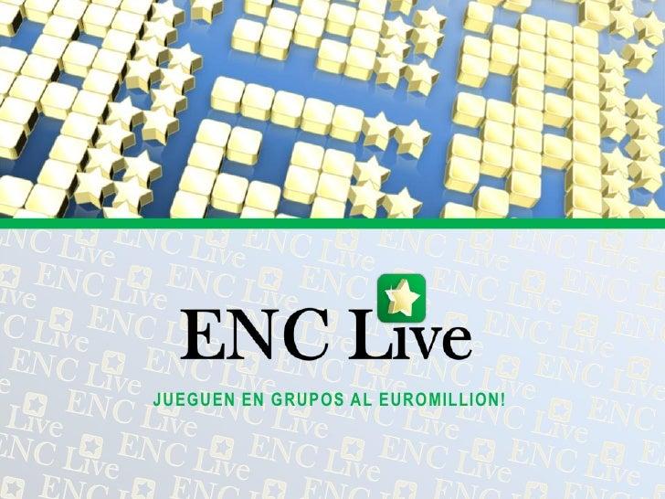 Enc live y Euro Millon
