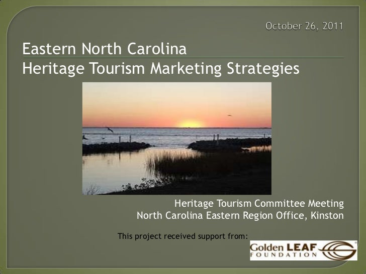 Eastern North CarolinaHeritage Tourism Marketing Strategies                         Heritage Tourism Committee Meeting    ...