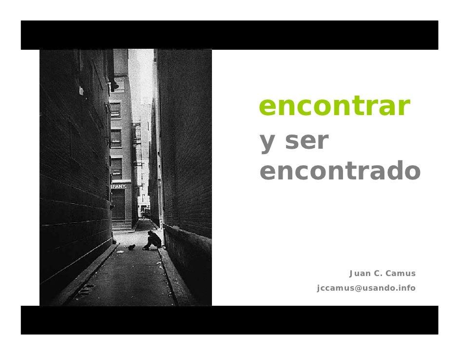 encontrar y ser encontrado            Juan C. Camus    jccamus@usando.info