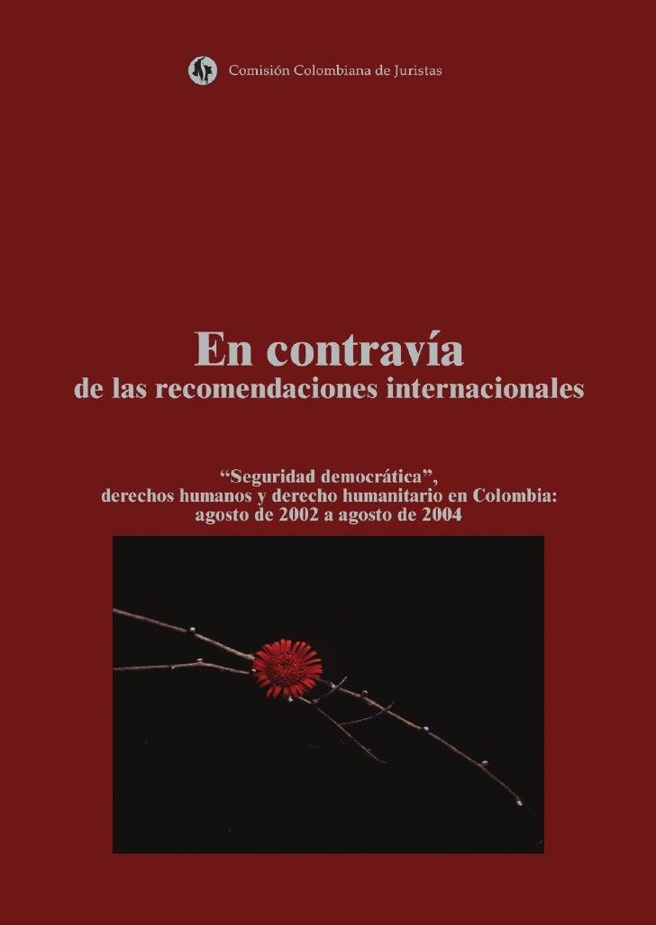"""Comisión Colombiana de Juristas            En contravíade las recomendaciones internacionales               """"Seguridad dem..."""