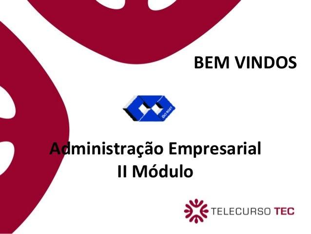 BEM VINDOS Administração Empresarial II Módulo