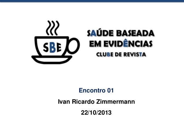 Saúde baseada em evidencias: Clube de revista - Encontro 01