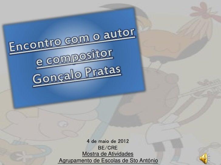 4 de maio de 2012              BE/CRE       Mostra de AtividadesAgrupamento de Escolas de Sto António