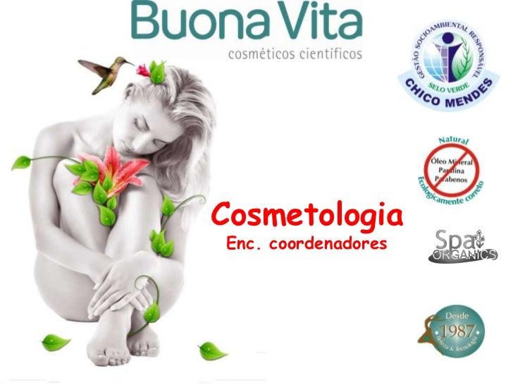 Cosmetologia<br />Enc. coordenadores<br />