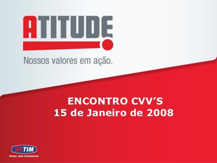 ENCONTRO CVV'S15 de Janeiro de 2008