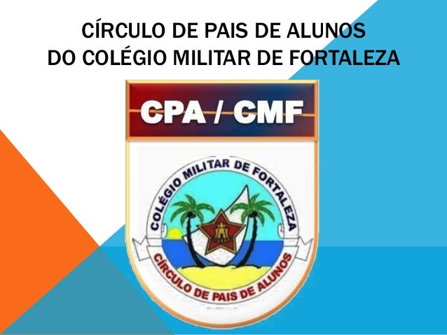 CÍRCULO DE PAIS DE ALUNOS DO COLÉGIO MILITAR DE FORTALEZA