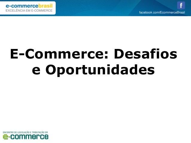 E-Commerce: Desafios e Oportunidades