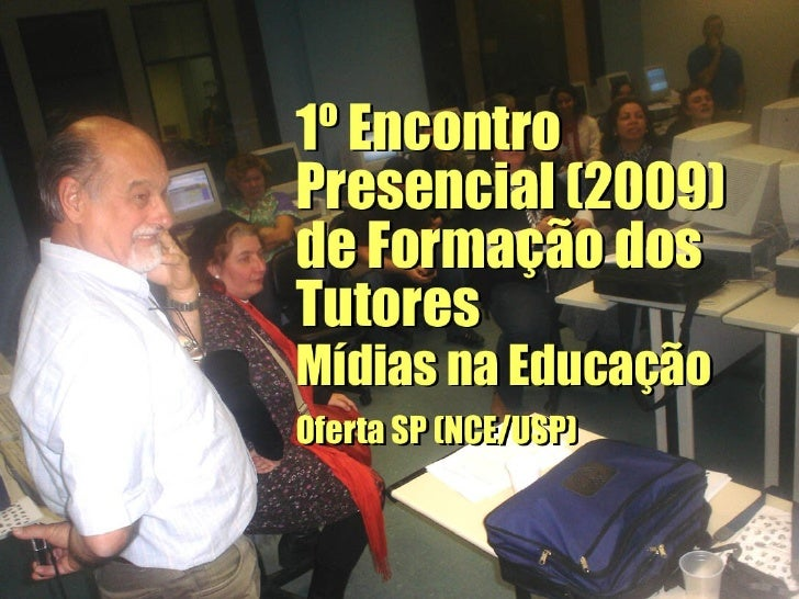 Encontro Presencial dos Tutores do Mídias na Educação (NCE/USP