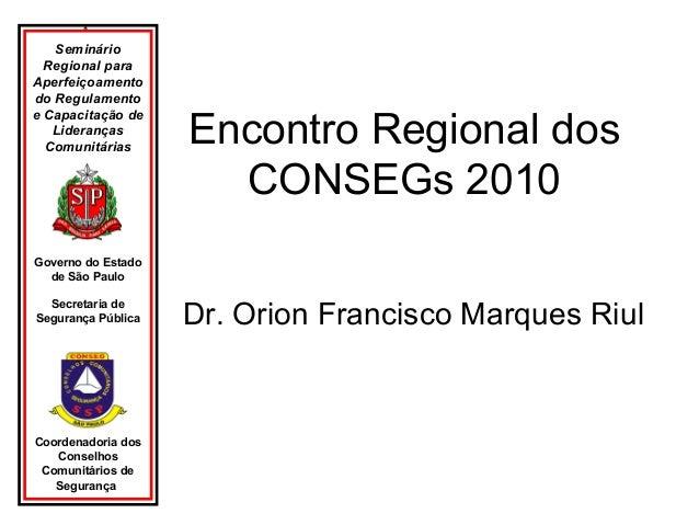 Seminário Regional para Aperfeiçoamento do Regulamento e Capacitação de Lideranças Comunitárias  Encontro Regional dos CON...