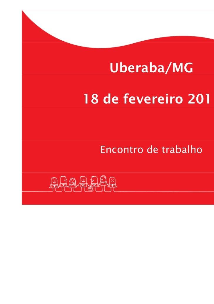 Uberaba/MG18 de fevereiro 2011  Encontro de trabalho