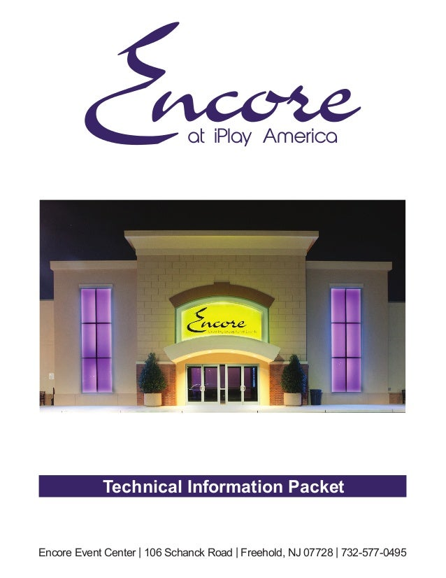 Encore Event Center | 106 Schanck Road | Freehold, NJ 07728 | 732-577-0495 Technical Information Packet