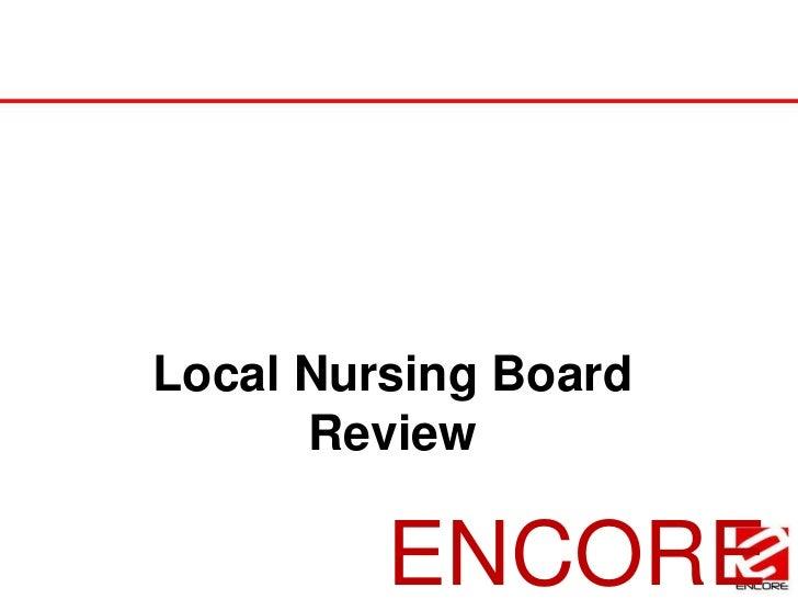 Local Nursing Board Review<br />ENCORE<br />