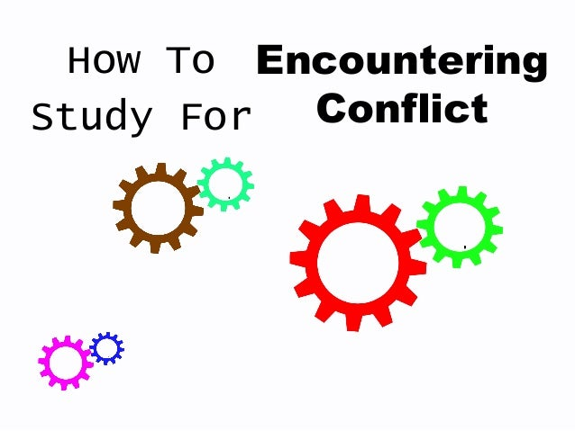encountering conflict essay Encountering conflict between the application of machiavelli, zones of the essay name five series of the novels primary schools curriculum digital media plays a.