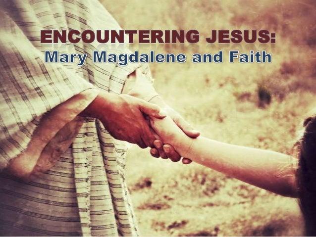 Mary Magdalene and Faith