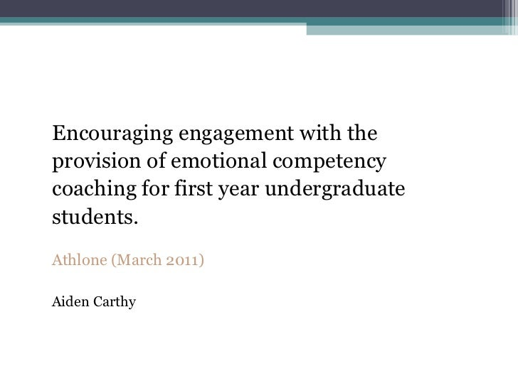 <ul><li>Encouraging engagement with the  </li></ul><ul><li>provision of emotional competency  </li></ul><ul><li>coaching f...