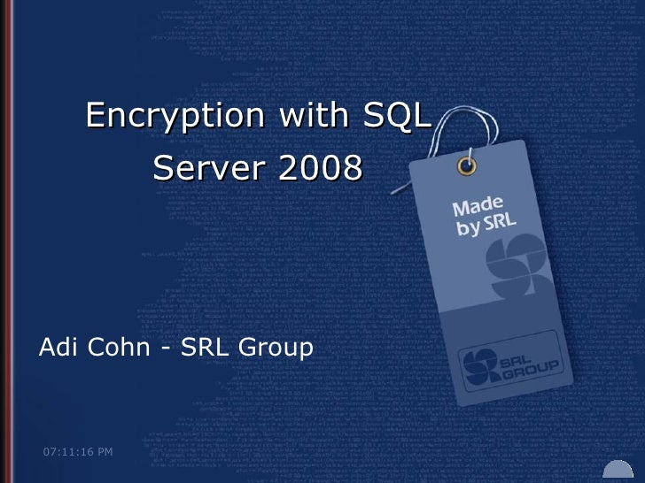 Adi Cohn - SRL Group Encryption with SQL Server 2008