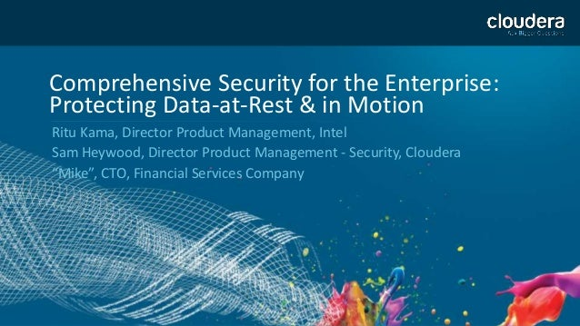 Comprehensive Security for the Enterprise III: Protecting Data at Rest and In Motion