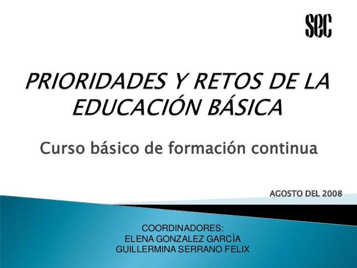 Curso básico de formación continua                                     AGOSTO DEL 2008              COORDINADORES:        ...
