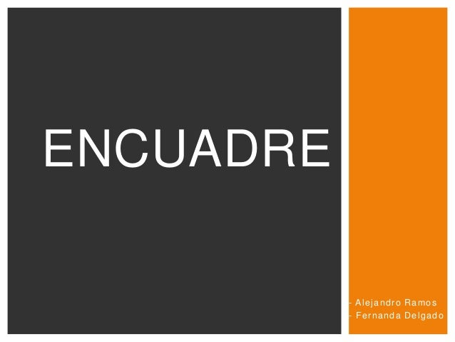 - Alejandro Ramos - Fernanda Delgado ENCUADRE
