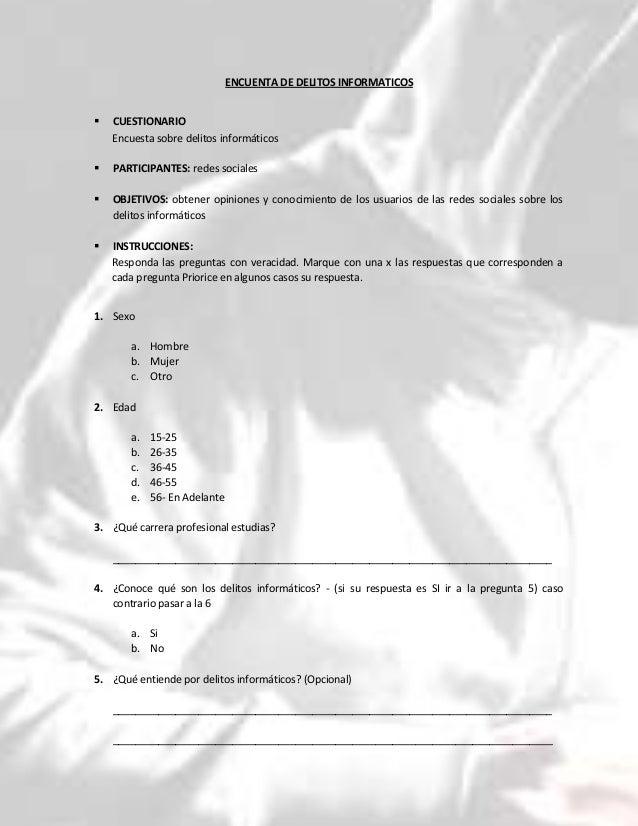 ENCUENTA DE DELITOS INFORMATICOS  CUESTIONARIO Encuesta sobre delitos informáticos  PARTICIPANTES: redes sociales  OBJE...