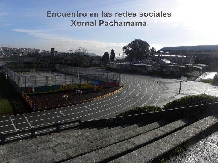 Encuentro en las redes sociales Xornal Pachamama