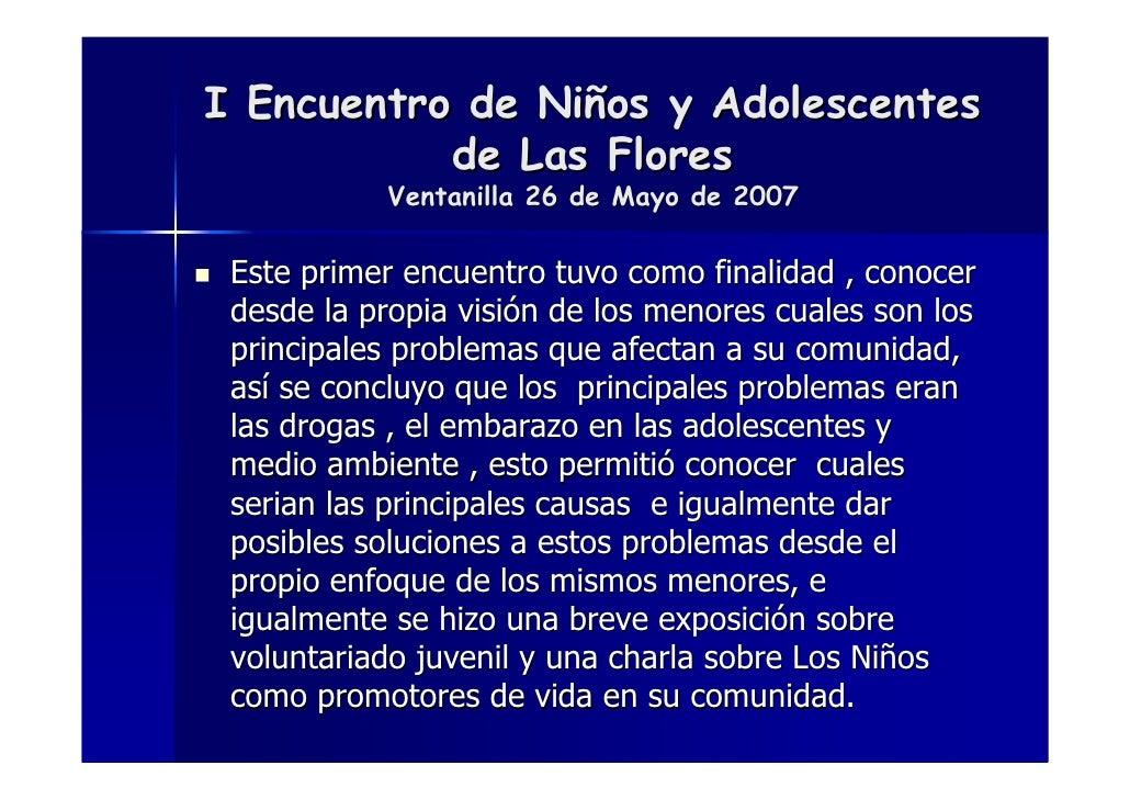 I Encuentro de Niños y Adolescentes            de Las Flores            Ventanilla 26 de Mayo de 2007   Este primer encuen...