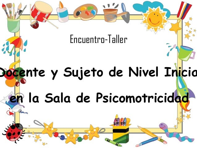 Encuentro-TallerDocente y Sujeto de Nivel Iniciaen la Sala de Psicomotricidad