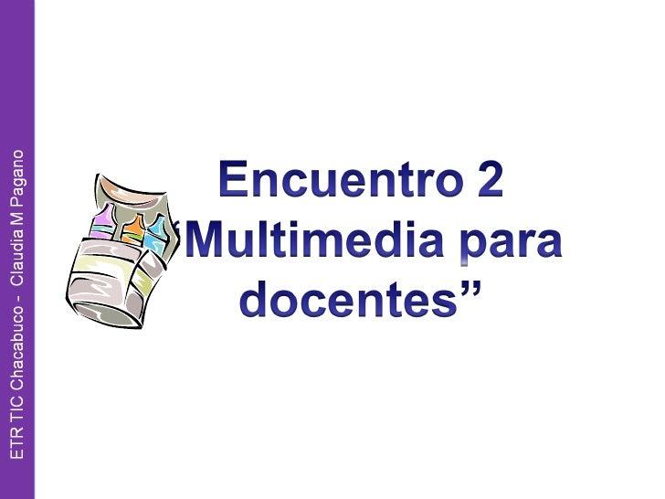 Contenidos• Alfabetización Audiovisual• El lenguaje audiovisual como una  articulación entre lenguajes:  sonoro, visual, y...