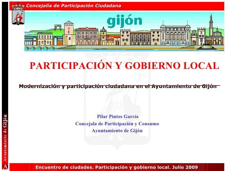 <ul><ul><li>PARTICIPACIÓN Y GOBIERNO LOCAL </li></ul></ul><ul><li>Modernización y participación ciudadana en el Ayuntamien...