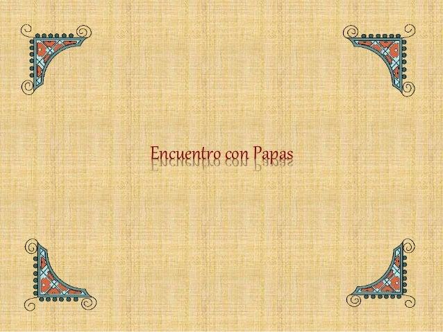 Encuentro con Papas