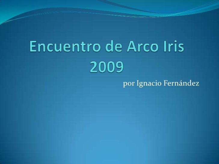 Encuentro De Arco Iris