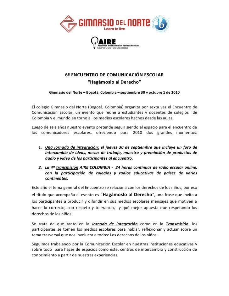 """6º ENCUENTRO DE COMUNICACIÓN ESCOLAR                            """"Hagámoslo al Derecho""""          Gimnasio del Norte – Bogot..."""