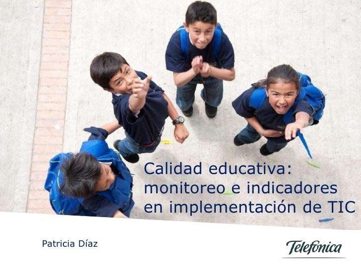 Calidad educativa:                                                               monitoreo e indicadores                  ...