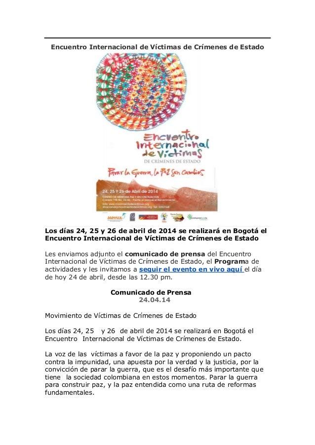 Encuentro Internacional de Víctimas de Crímenes de Estado Los días 24, 25 y 26 de abril de 2014 se realizará en Bogotá el ...